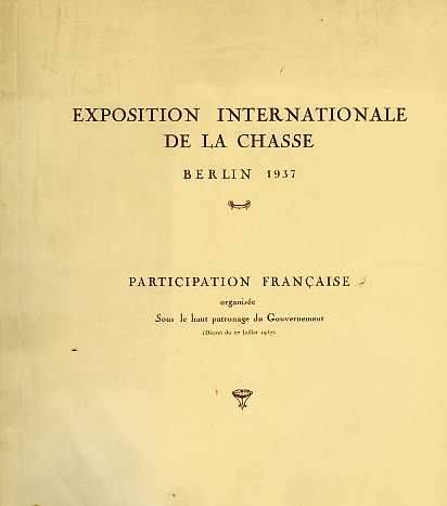 Exposition internationale de la chasse. Berlin, 1937